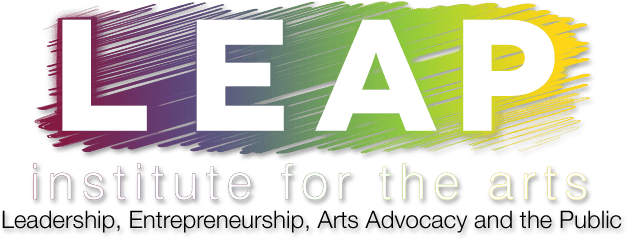 LEAP Institute for the Arts Leadership, Entreprenuership, Arts Advocacy and the Public